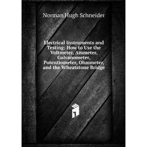 wheatstone bridge, and standard portable testing sets;: Norman Hugh