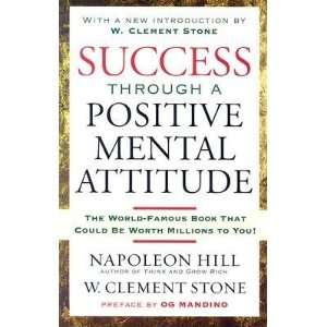 Positive Mental Attitude [SUCCESS THROUGH A POSITIVE MEN]:  N/A