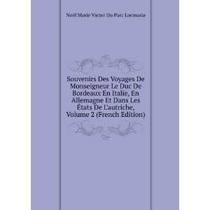 Souvenirs Des Voyages De Monseigneur Le Duc De Bordeaux En