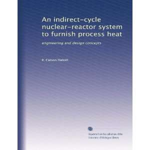 nuclear reactor system to furnish process heat: engineering and design