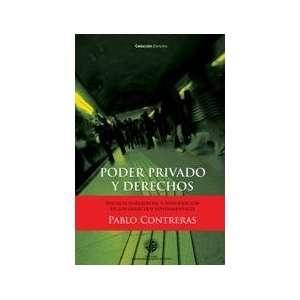 Poder Privado Y Derechos (9789568421274): Pablo Contreras