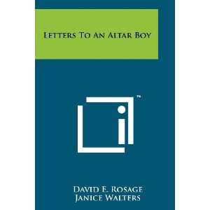 An Altar Boy (9781258194543): David E. Rosage, Janice Walters: Books