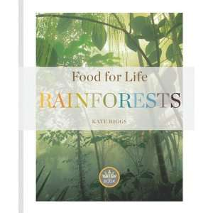 Rainforests (Food for Life) (9781583418291): Kate Riggs