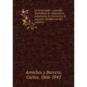 dividido en dos cuadros: Carlos, 1866 1943 Arniches y Barrera: Books