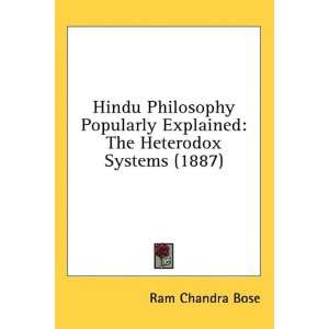 The Heterodox Systems (1887) (9781436568470): Ram Chandra Bose: Books