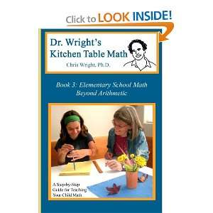 Dr. Wrights Kitchen Table Math Book 3 (9780982921111