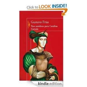 Tres nombres para Catalina Catrala (Spanish Edition) Frías Gustavo