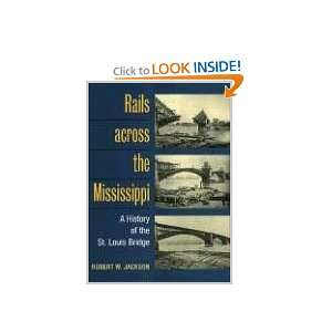 Rails across the Mississippi A HISTORY OF THE ST. LOUIS