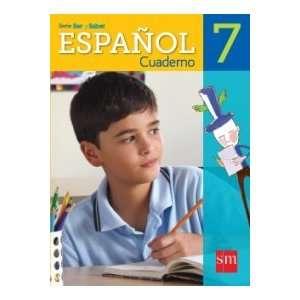 Espanol 7 (Ser y Saber, Cuaderno) (9781935556756) Ediciones SM Books