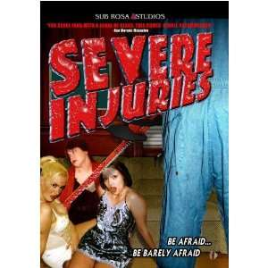 Severe Injuries: Robyn Griggs, Amy Lynn Best, Ron Bonk