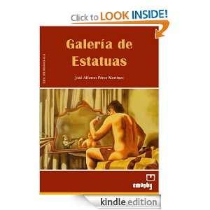 Galeria de estatuas (Spanish Edition) José Alfonso Pérez Martínez