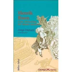 Enrique Ibsen y Las Estructuras del Drama (Spanish Edition