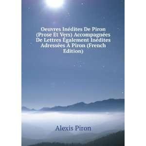 ©dites Adressées Ã? Piron (French Edition) Alexis Piron Books