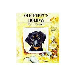 Our Puppys Holiday (9780862648206) Ruth Brown Books