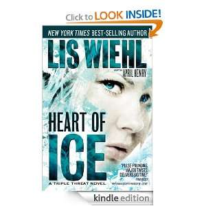 Heart of Ice (A Triple Threat Novel): Lis Wiehl, April Henry: