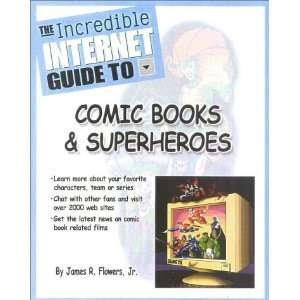 The Incredible Internet Guide to Comic Books & Superheroes