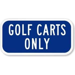 Golf Cart Only Diamond Grade Sign, 12 x 6 Office