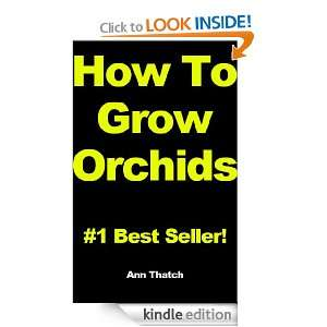 How To Grow Orchids   #1 Best Selling Guide To Growing And Blooming