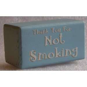 Thank You For Not Smoking Wood Block