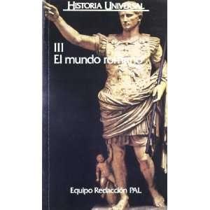 HISTORIA UNIVERSAL (III). El Mundo Romano (2ª EDICIÓN)