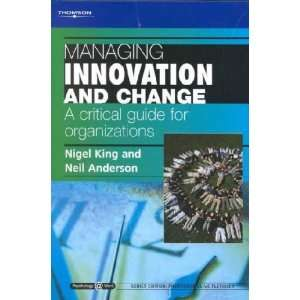 Managing Innovation and Change Nigel/ Anderson, Neil King