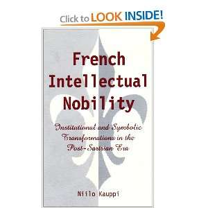 French Intellectual Nobility: Institutional and Symbolic