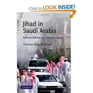 Jihad in Saudi Arabia: Violence and Pan Islamism since 1979 (Cambridge