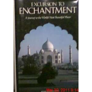 to enchantment A journey to the worlds most beautiful places