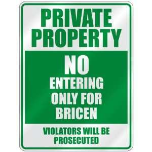 PRIVATE PROPERTY NO ENTERING ONLY FOR BRICEN  PARKING