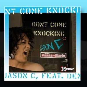 Dont Come Knocking Jason C feat. Denna Marie Music