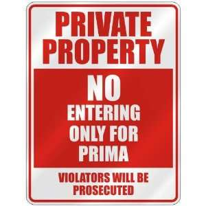 PRIVATE PROPERTY NO ENTERING ONLY FOR PRIMA  PARKING