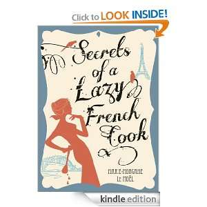 Secrets of a Lazy French Cook Marie Morgane Le Moel