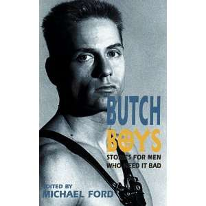 Butch Boys Stories for Men Who Need It Bad (9781563335235