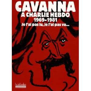 Cavanna à Charlie Hebdo 1969 1981 (French Edition