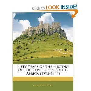 Fifty Years of the History of the Republic in South Africa (1795 1845