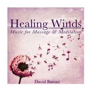 : Healing Winds: Music for Massage & Meditation: David Baroni: Music