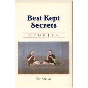 Best Kept Secrets (9780919926844) Pat Krause Books