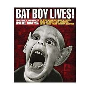 Bat Boy Lives! The WEEKLY WORLD NEWS Guide to Politics