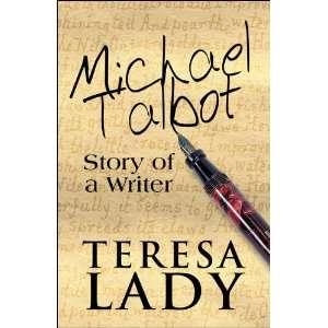 Michael Talbot: Story of a Writer (9781448995257): Teresa Lady: Books