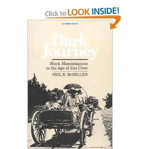 Dark Journey Black Mississippians in the Age of Jim Crow [Paperback]