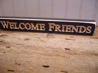 New WELCOME FRIENDS Country Wood Block Sign BLUE