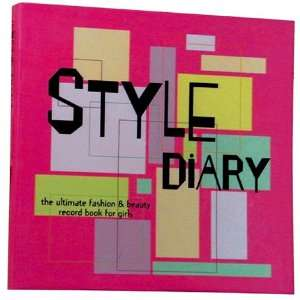 Style Diary The Ultimate Fashion & Beauty Record Book for