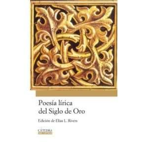 Poesia lirica del Siglo de Oro/ Lyric Poetry of the Golden