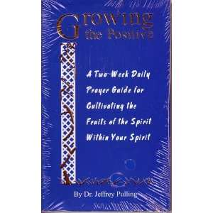 Growing the Positive: A Two Week Daily Prayer Guide for Cultivating