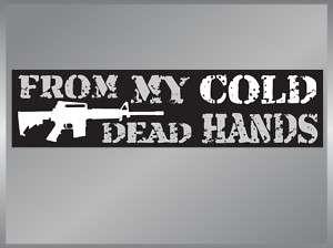 FROM MY COLD DEAD HANDS AR 15 Bumper Sticker Guns NRA