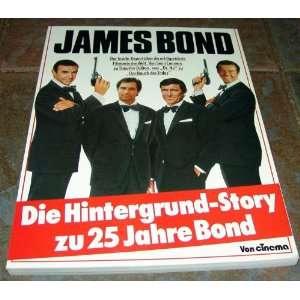 James Bond 007. Die Hintergrund  Story zu 25 Jahre Bond