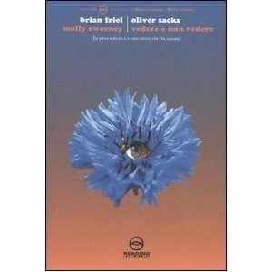 Vedere e non vedere (9788887486285): Oliver Sacks Brian Friel: Books