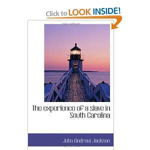 slave in South Carolina (9780559900884) John Andrew Jackson Books