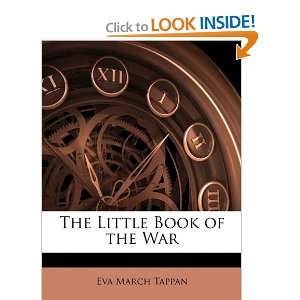 The Little Book of the War (9781148449883): Eva March