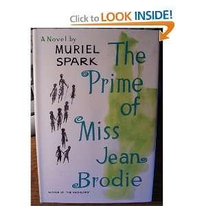 Prime of Miss Jean Brodie: Muriel Spark: 9780397002320: